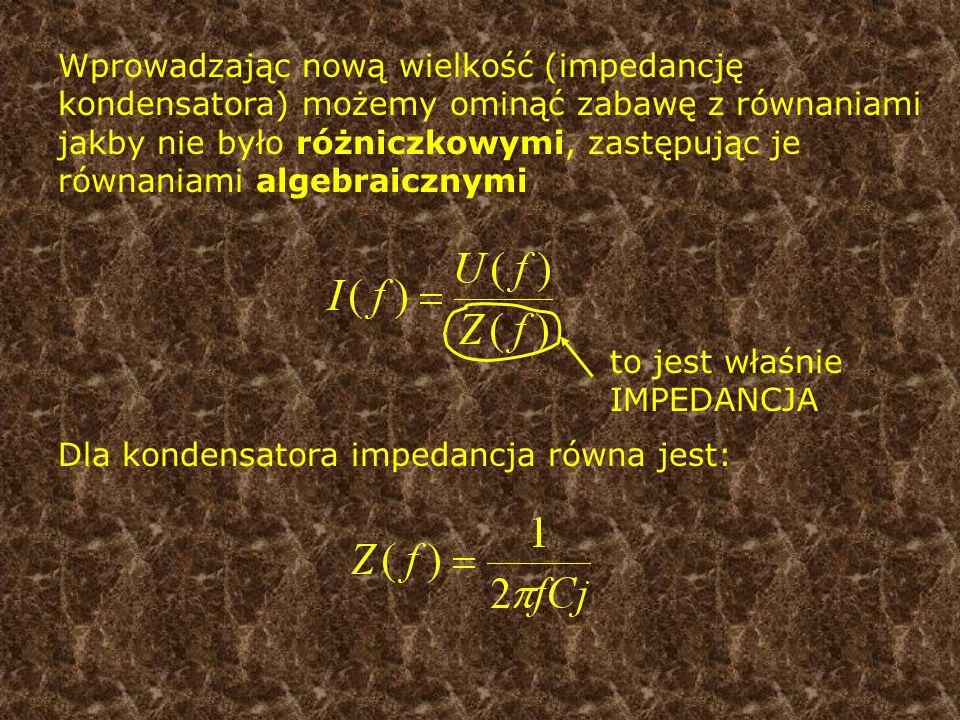 Wprowadzając nową wielkość (impedancję kondensatora) możemy ominąć zabawę z równaniami jakby nie było różniczkowymi, zastępując je równaniami algebrai