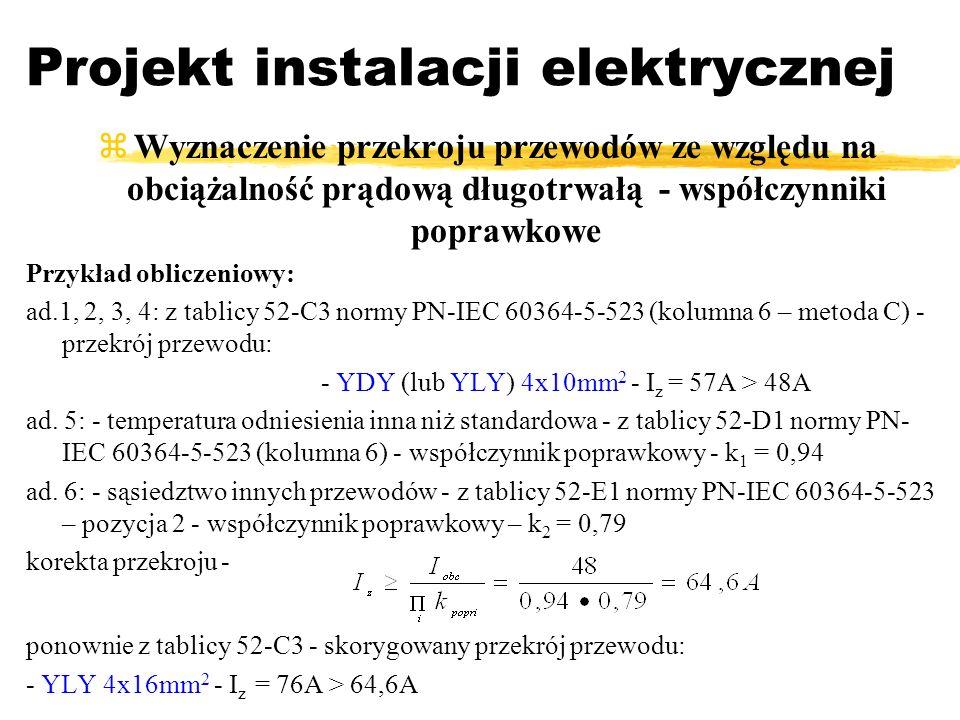 Projekt instalacji elektrycznej Wyznaczenie przekroju przewodów ze względu na obciążalność prądową długotrwałą - współczynniki poprawkowe Przykład obl