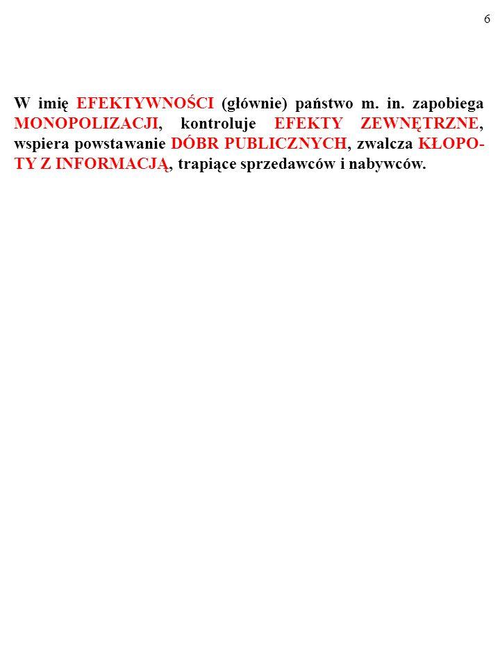 6 W imię EFEKTYWNOŚCI (głównie) państwo m.in.
