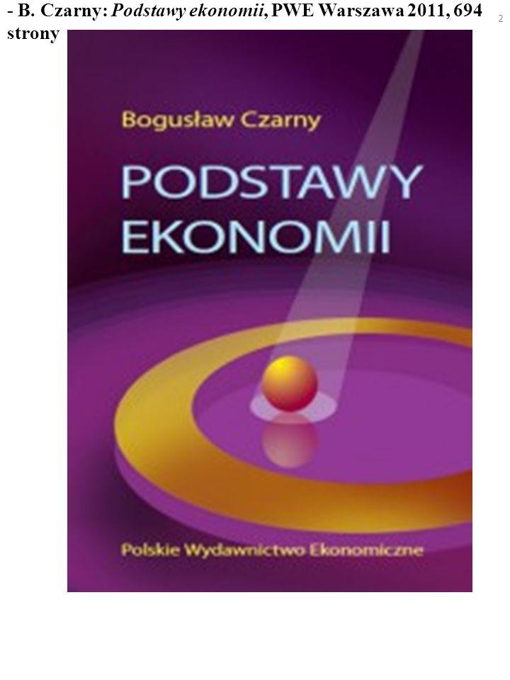 - B. Czarny: Podstawy ekonomii, PWE Warszawa 2011, 694 strony 2