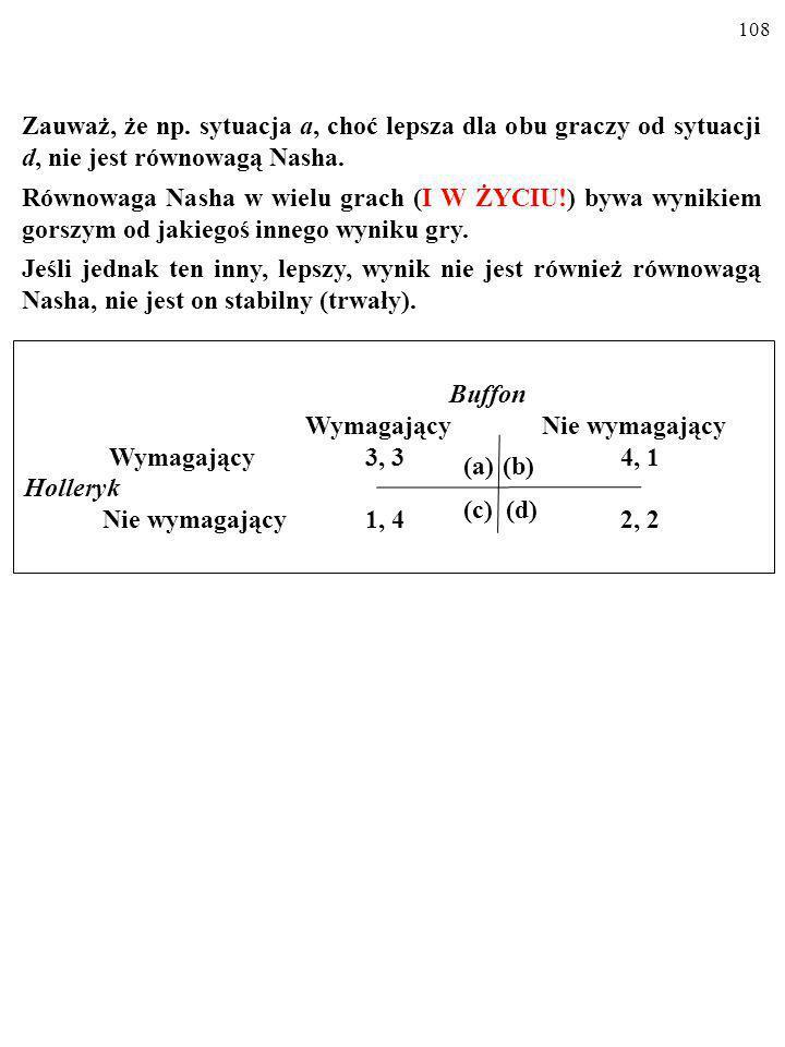 107 RÓWNOWAGA NASHA Równowagą Nasha (od nazwiska matematyka Johna Nasha, ur.