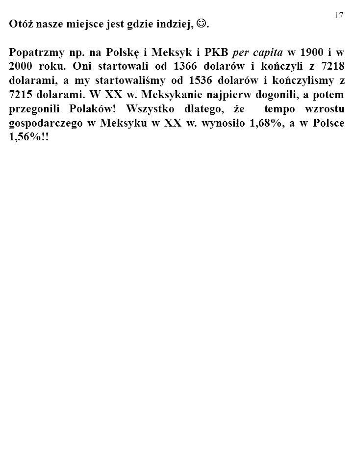 16 Polska a Meksyk w XX wieku Polacy lubią się porównywać z pracowitymi i bogatymi tego świata; np.