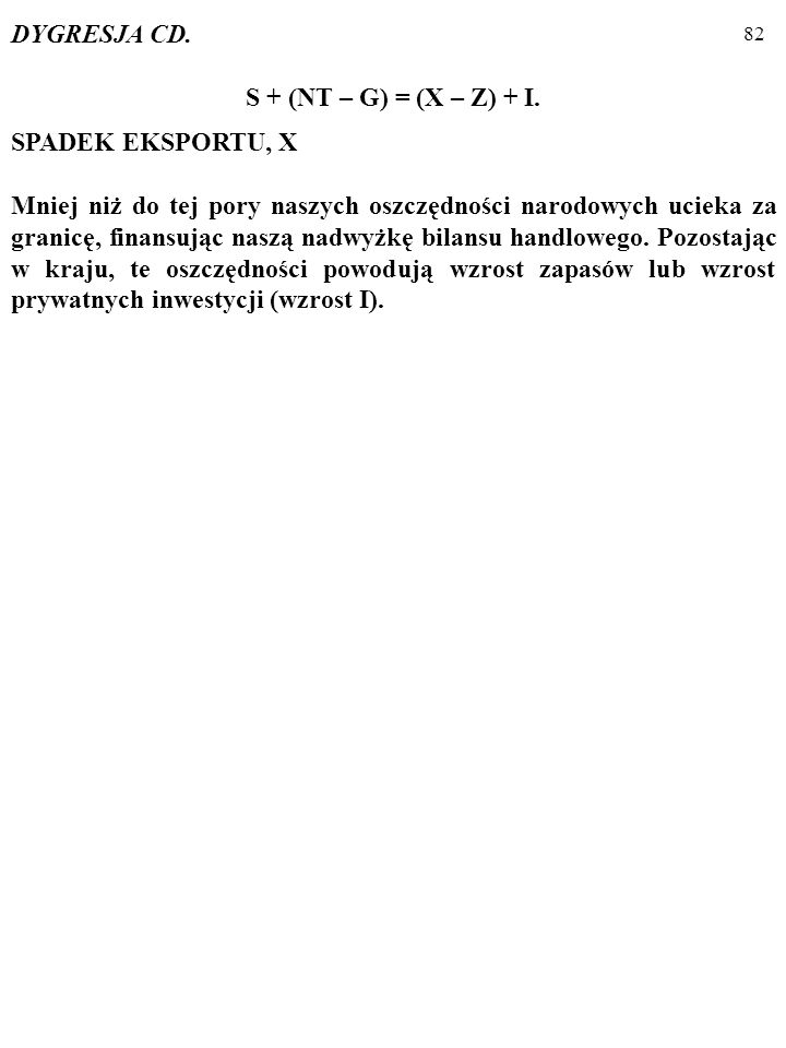 81 DYGRESJA CD. S + (NT – G) = (X – Z) + I. Otóż np.