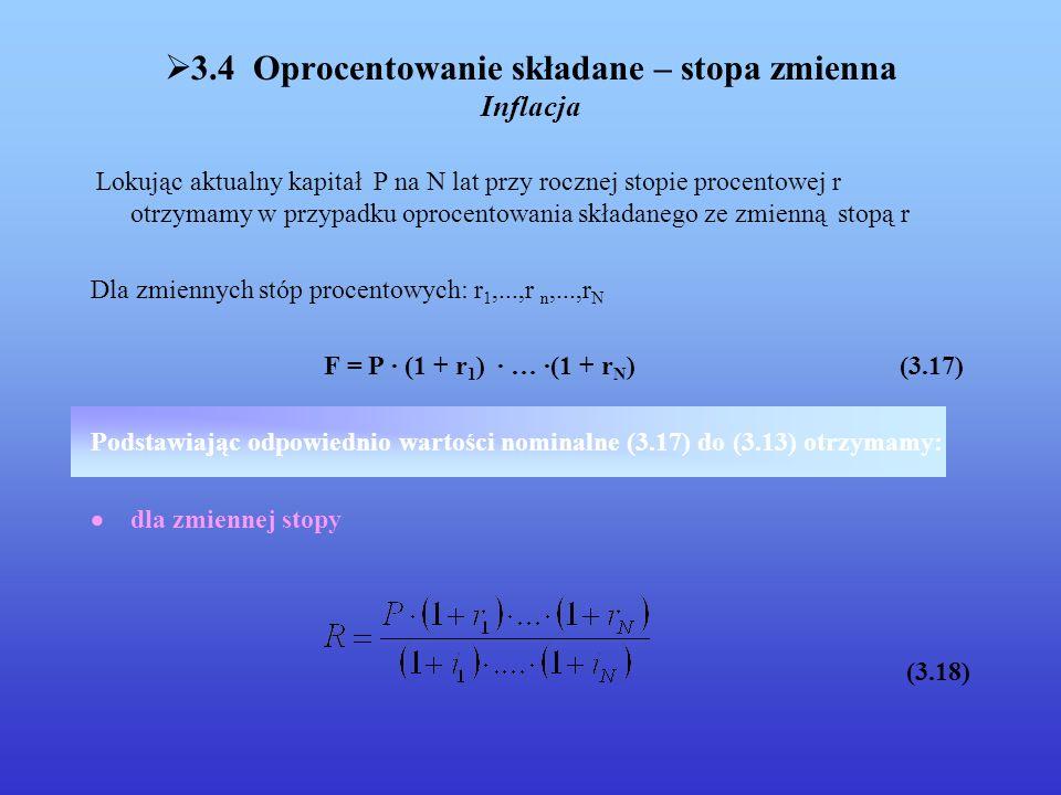 Dla tego przypadku można wyznaczyć równoważną realną stopę procentową q : dla zmiennej stopy nominalnej otrzymamy stopę realną