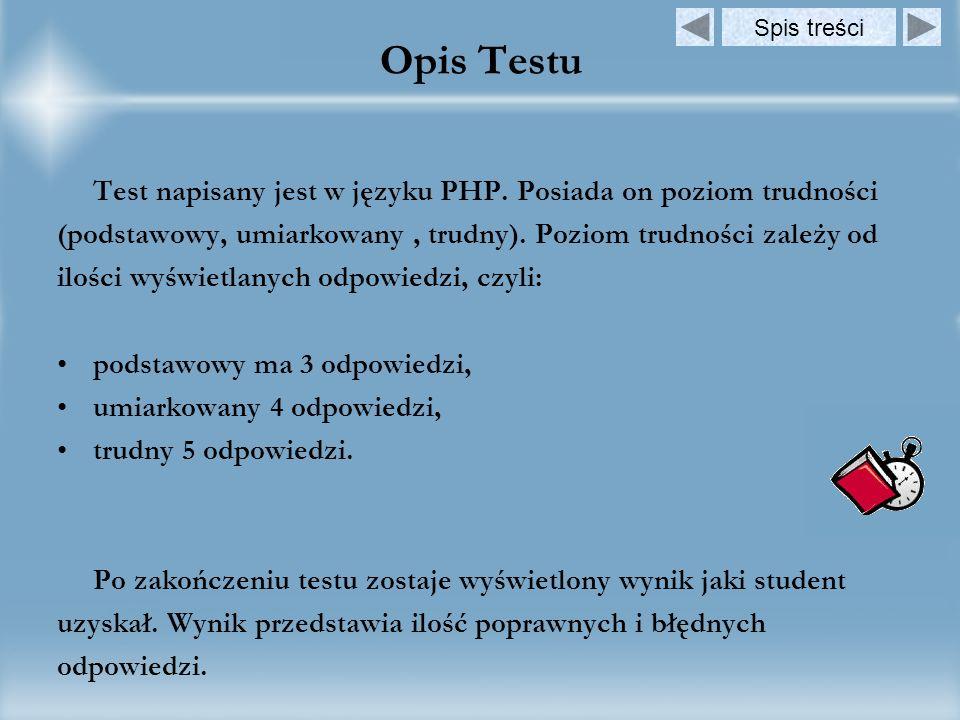 Opis Testu Test napisany jest w języku PHP. Posiada on poziom trudności (podstawowy, umiarkowany, trudny). Poziom trudności zależy od ilości wyświetla