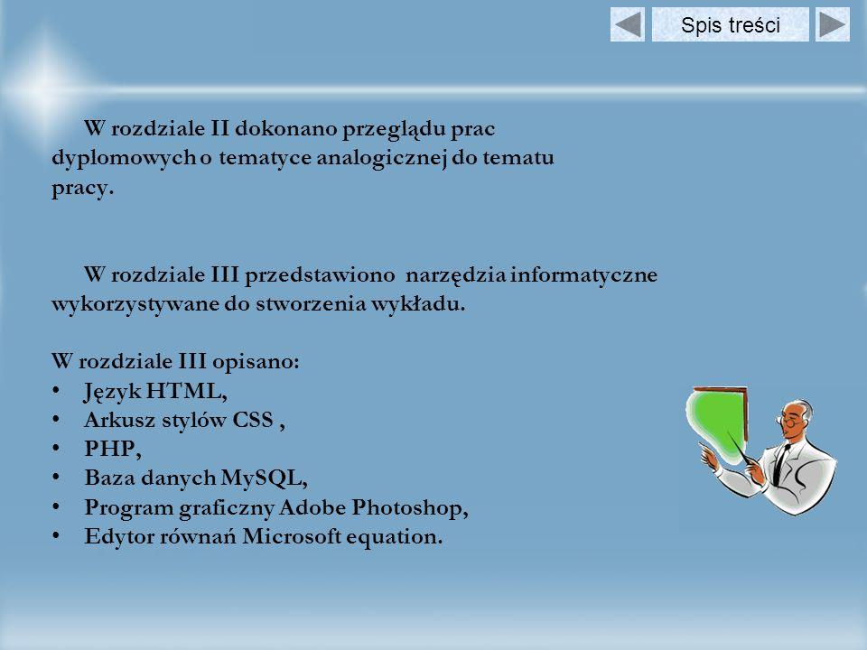 W rozdziale IV opisany został wykład internetowy.Zamieszczono w nim schemat blokowy wykładu.