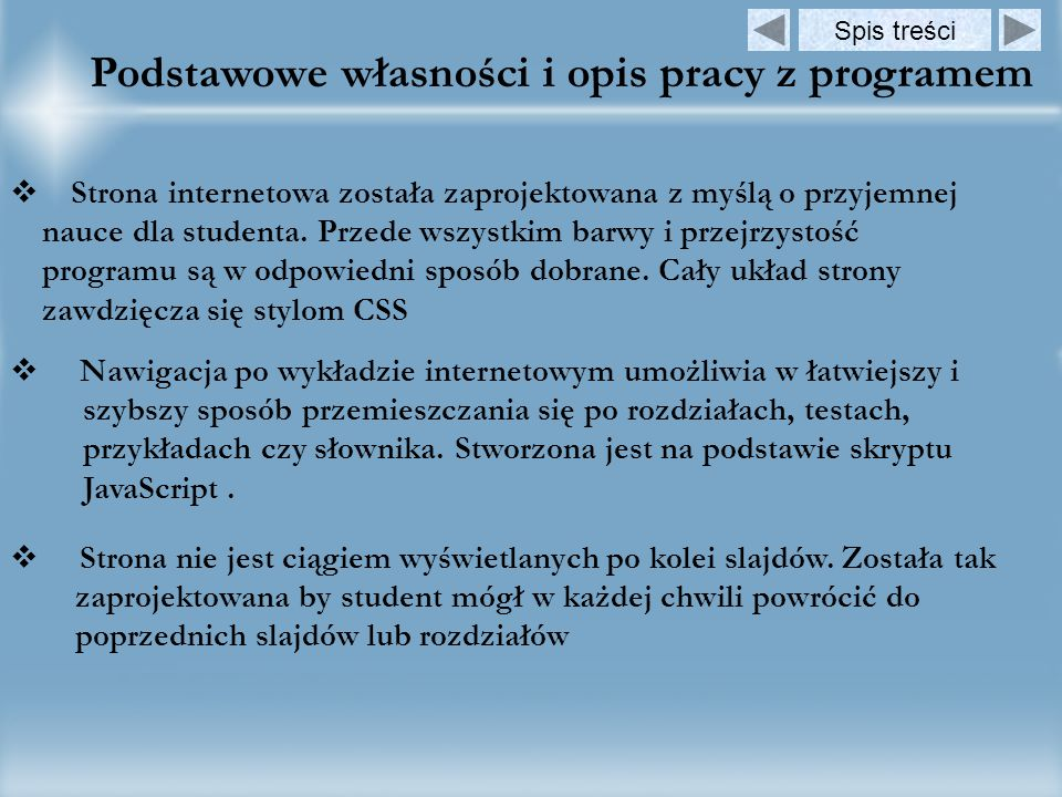 Podstawowe własności i opis pracy z programem Strona internetowa została zaprojektowana z myślą o przyjemnej nauce dla studenta.