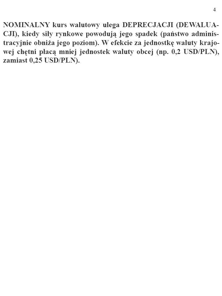 34 a) ε r >1, czyli ε n P k >P z.Kurs walut nie odpowiada ich parytetowi siły nabywczej.