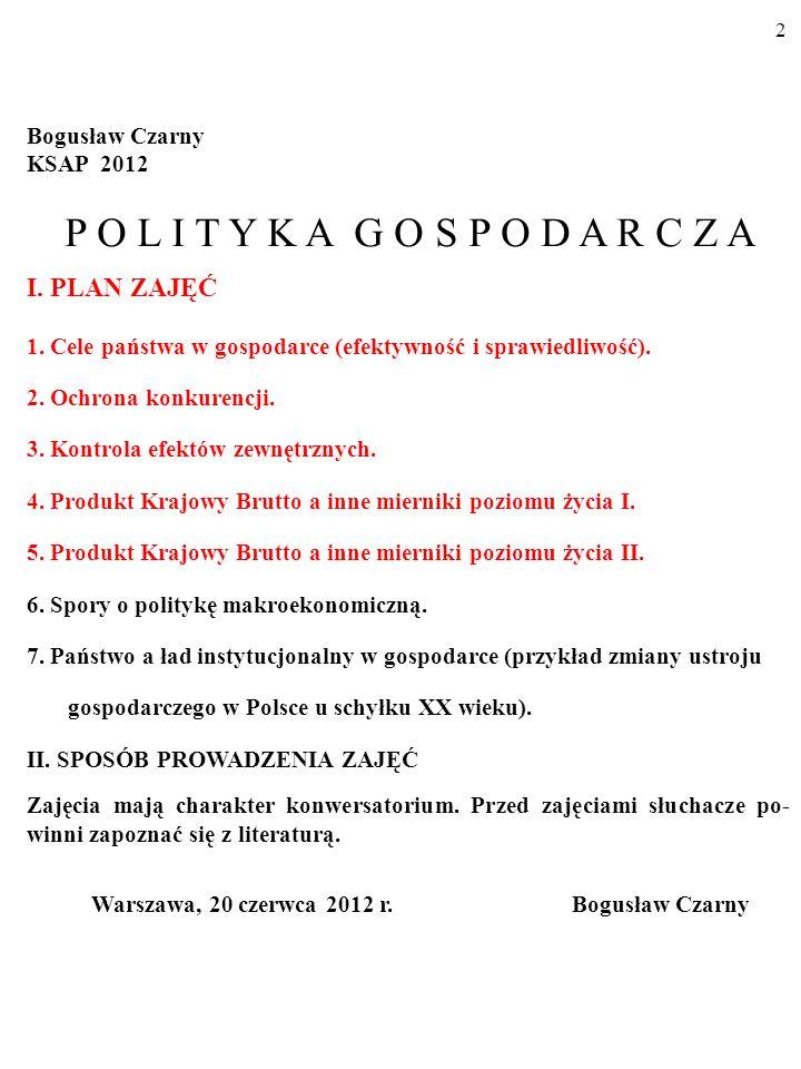 2 Bogusław Czarny KSAP 2012 P O L I T Y K A G O S P O D A R C Z A I.