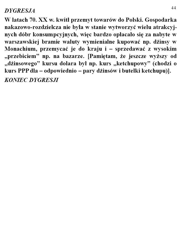 43 ZADANIE W 1969 r. w bramie na Brackiej w Warszawie kupiono 15 $ po 100 zł; te dolary wywieziono pociągiem Chopin do Wiednia. Tam za 5 $ nabyto peru