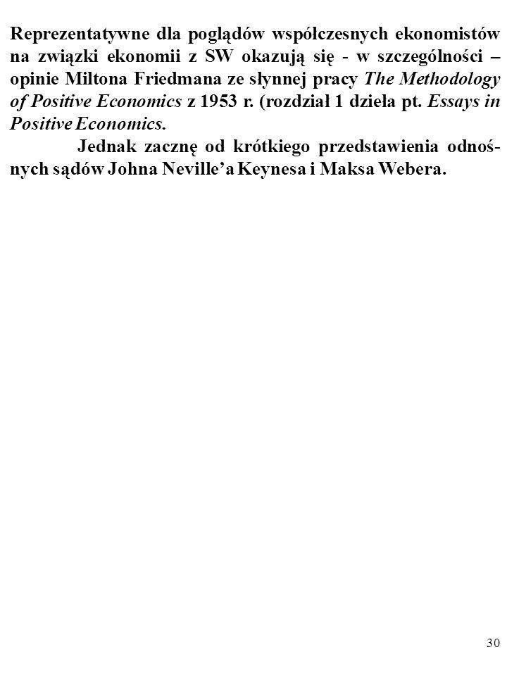29 Analiza debaty o roli i miejscu sądów wartościujących w na- ukach ekonomicznych, której początki sięgają przynajmniej 1. połowy XIX w., pozwala odp