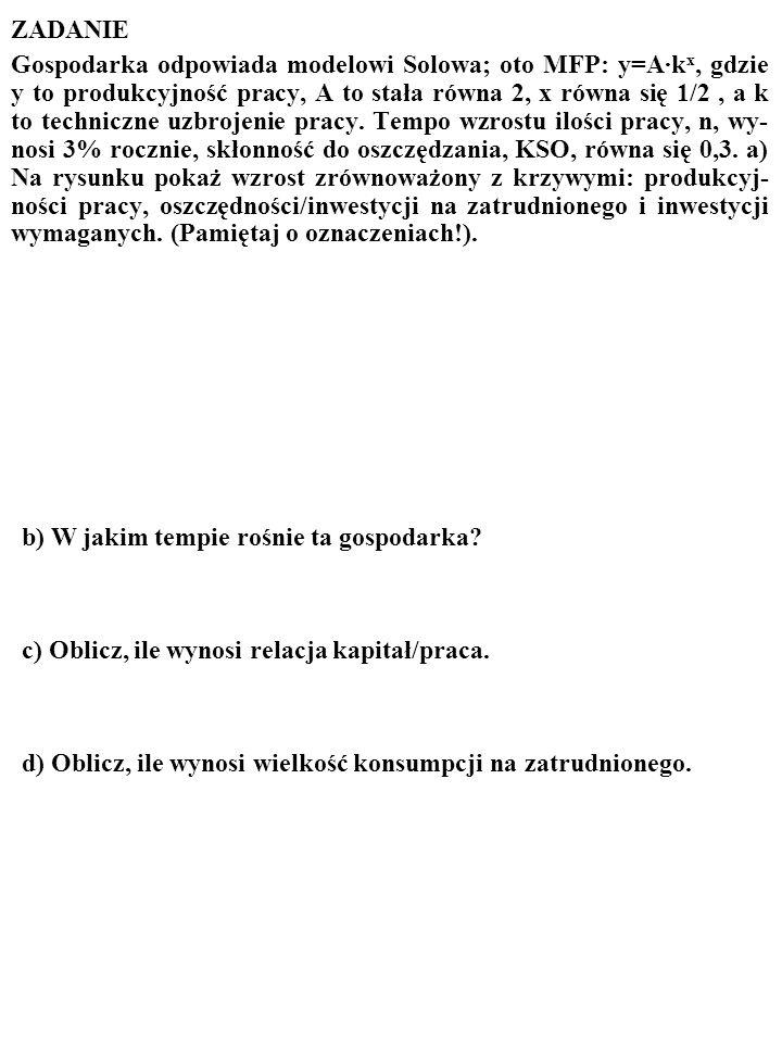26 Innymi słowy Solow dowiódł, że proces wzrostu jest STABILNY. Gospodarka AUTOMATYCZNIE OSIĄGA STAN, W KTÓRYM WZROST JEST ZRÓWNOWAŻONY, I TRWA W TYM