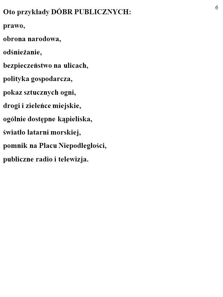 26 Dobra prywatne, klubowe, publiczne i tragedia wspólnego past- wiska Także DOBRA, KTÓRYCH DOTYCZY TRAGEDIA WSPÓLNE- GO PASTWISKA (ang.