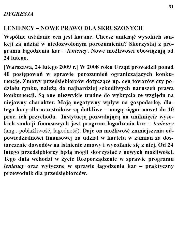 30 Przykładem skutecznego narzędzia zwalczania karteli jest popu- larny w krajach Unii Europejskiej program łagodzenia kar pt. leniency (ang.: pobłażl