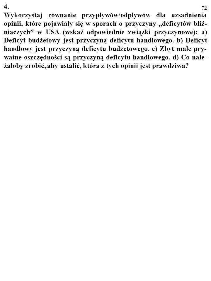 71 3. Tablica zawiera informacje, które dotyczą sytuacji w Hipotecji (H) i Fantazji (F) w 2006 r. (Dane podano w mld dolarów amery- kańskich). Odwołuj