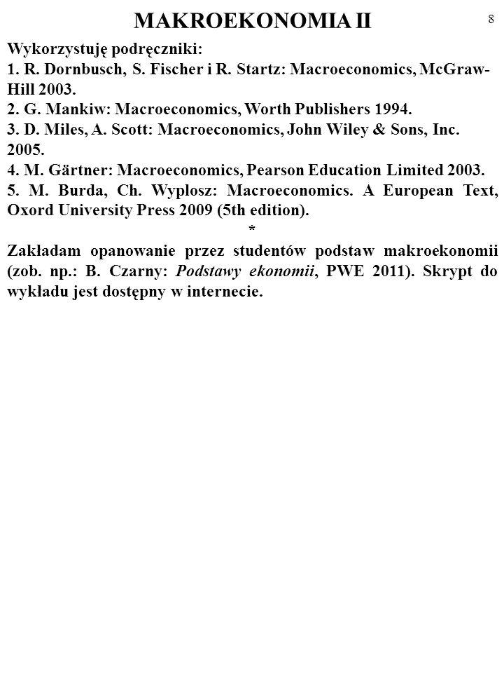 8 MAKROEKONOMIA II Wykorzystuję podręczniki: 1.R.