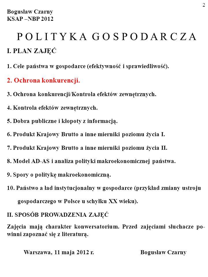 2 Bogusław Czarny KSAP –NBP 2012 P O L I T Y K A G O S P O D A R C Z A I.