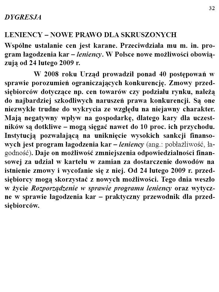 31 Przykładem skutecznego narzędzia zwalczania zmów jest popu- larny w krajach Unii Europejskiej program łagodzenia kar pt. LENIENCY (ang.: pobłażliwo