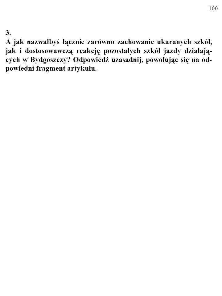 99 2. Jak w podręczniku nazywa się to, co zrobiły ukarane bydgoskie szkoły jazdy? W Bydgoszczy doszło do jawnego lub tajnego porozumienia oli- gopolis