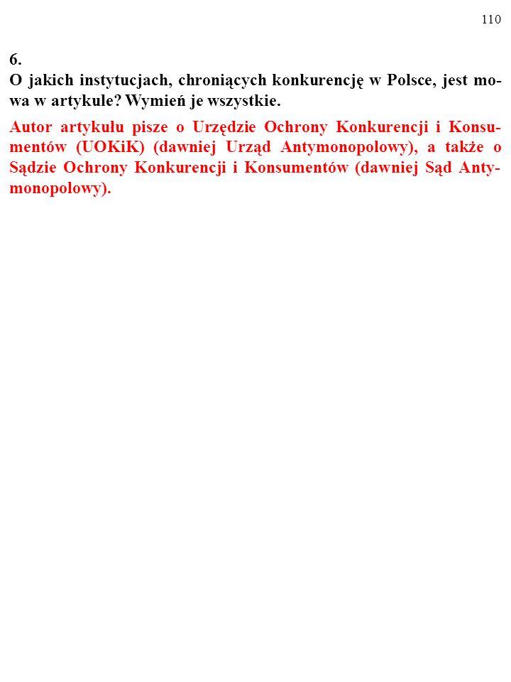 109 6. O jakich instytucjach, chroniących konkurencję w Polsce, jest mo- wa w artykule? Wymień je wszystkie.