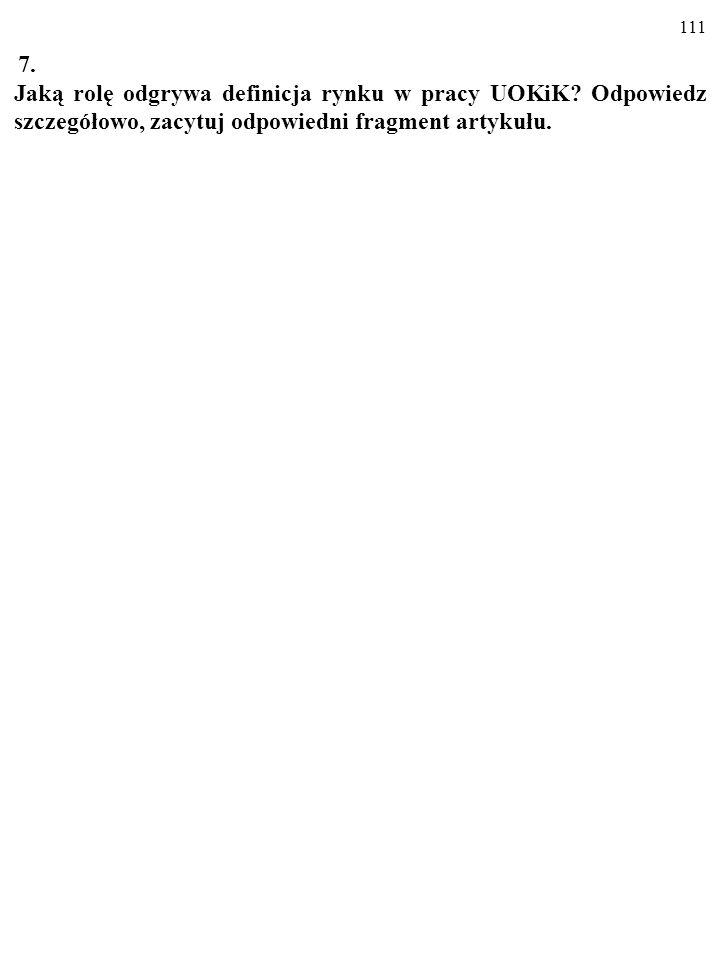 110 6. O jakich instytucjach, chroniących konkurencję w Polsce, jest mo- wa w artykule? Wymień je wszystkie. Autor artykułu pisze o Urzędzie Ochrony K