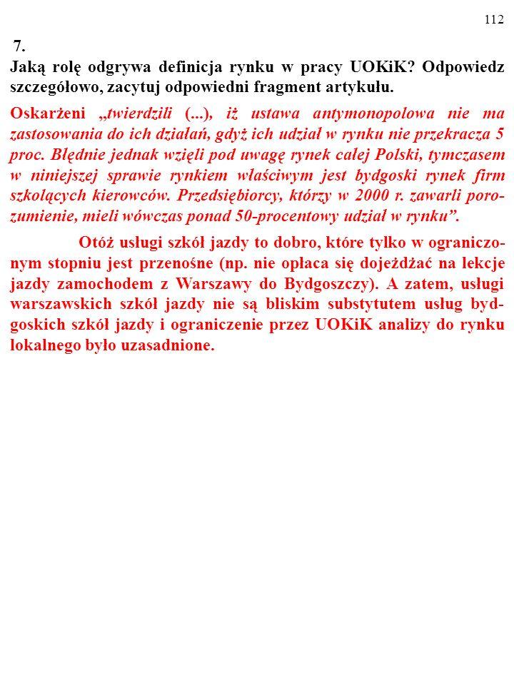 111 7. Jaką rolę odgrywa definicja rynku w pracy UOKiK? Odpowiedz szczegółowo, zacytuj odpowiedni fragment artykułu.