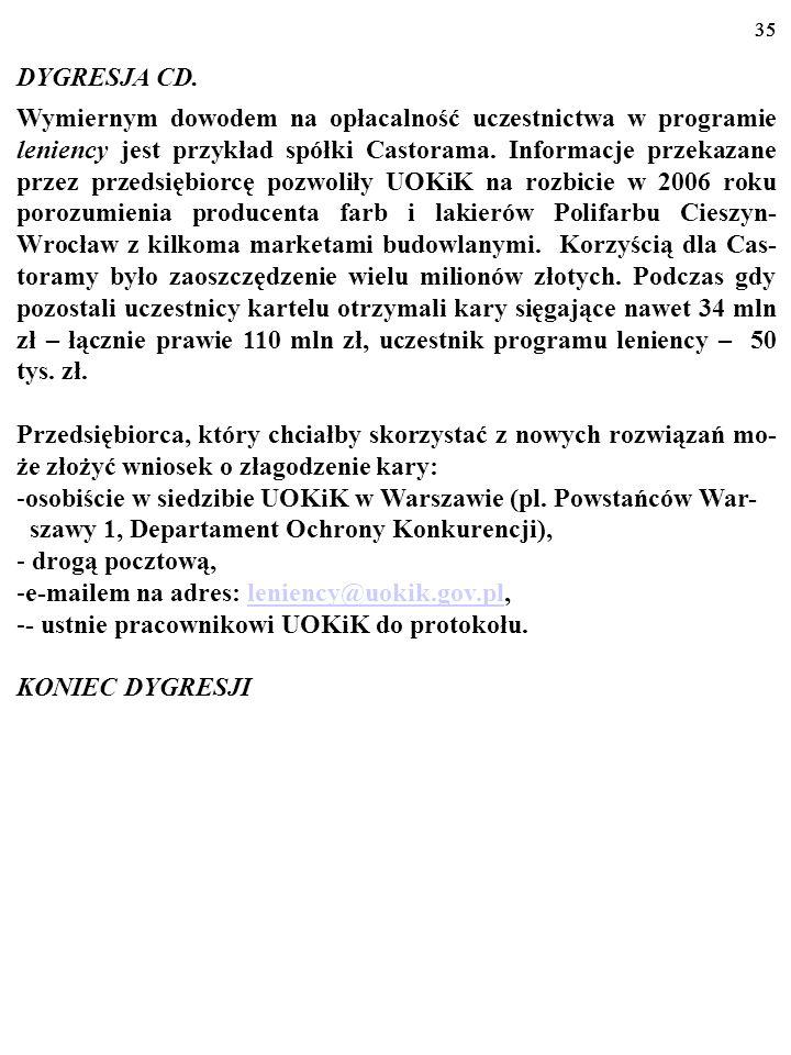 34 CD. DYGRESJI Jeśli uczestnicy zmowy cenowej należą do kartelu obejmującego nie tylko terytorium Polski, ale także co najmniej trzy państwa członkow