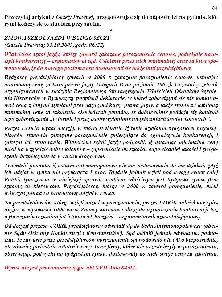 Studium to zostało napisane przez dr. Bogusława Czarnego ze Szkoły Głównej Handlowej w Warszawie -----------------------------------------------------