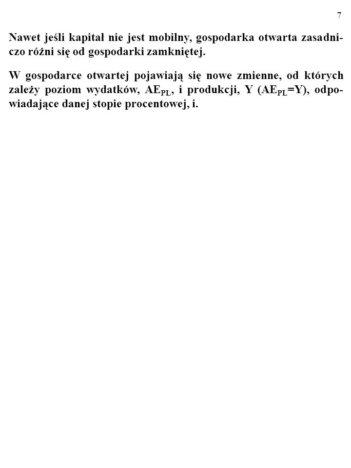 6 1.1. MODEL IS/LM W GOSPODARCE OTWARTEJ: NIEMO- BILNY KAPITAŁ