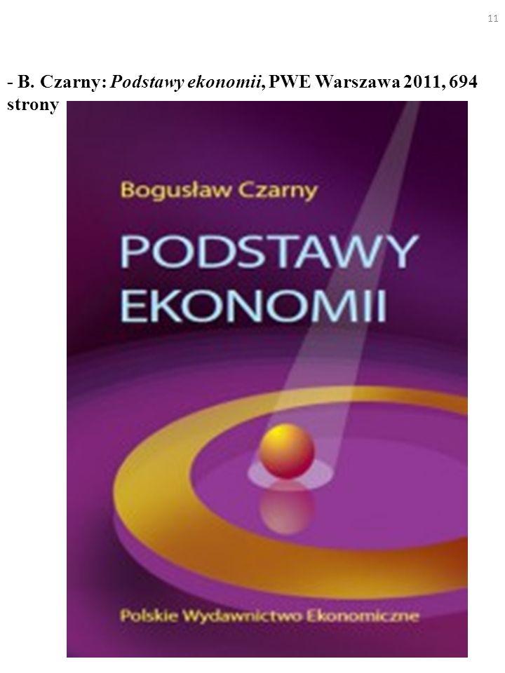 - B. Czarny: Podstawy ekonomii, PWE Warszawa 2011, 694 strony 11