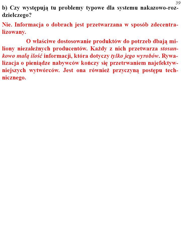 38 b) Czy występują tu problemy typowe dla systemu nakazowo-roz- dzielczego?