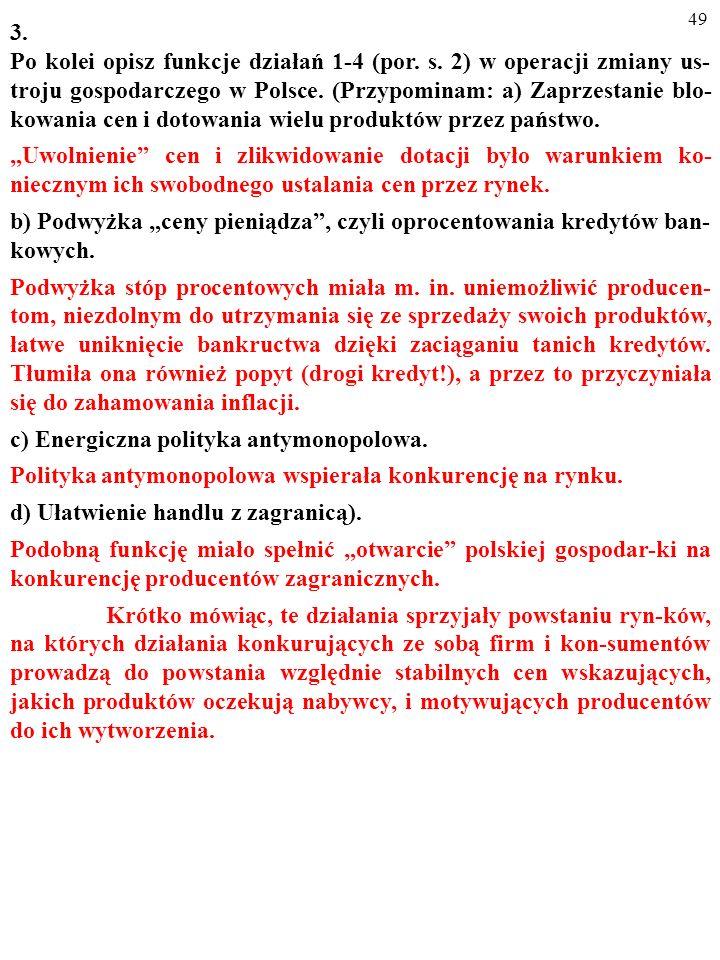 48 3. Po kolei opisz funkcje działań 1-4 (por. s. 2) w operacji zmiany us- troju gospodarczego w Polsce. (Przypominam: a) Zaprzestanie blo- kowania ce