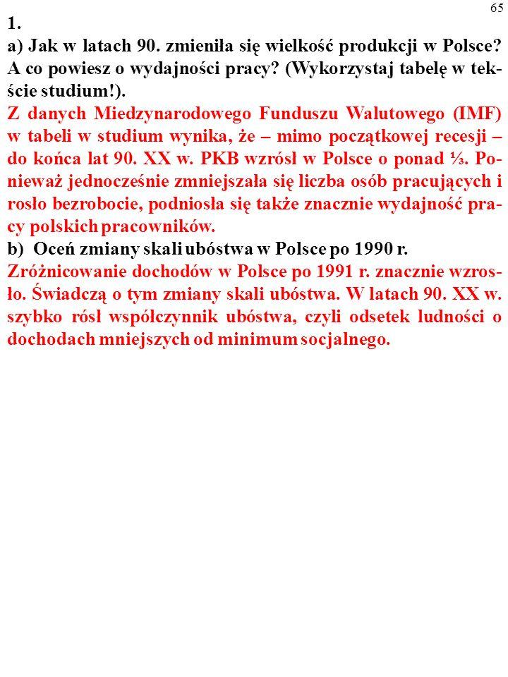 64 1. a) Jak w latach 90. zmieniła się wielkość produkcji w Polsce? A co powiesz o wydajności pracy? (Wykorzystaj tabelę w tekście stu- dium!). Z dany