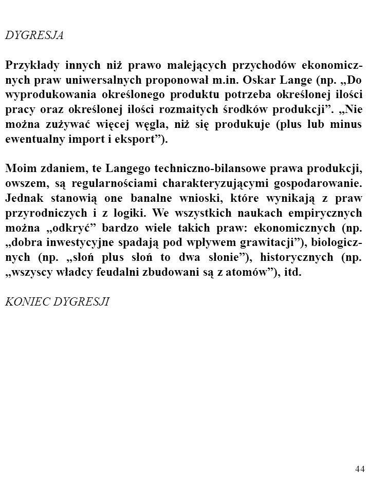 43 Uniwersalne prawa ekonomiczne, które mają odnosić się do wielu (wszystkich?) społeczeństw okazują się OGÓLNIKO- WE i BANALNE.