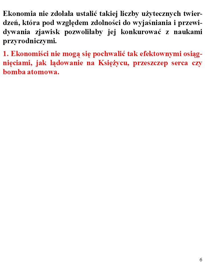 56 IV.INNE (MNIEJ WAŻNE) OSOBLIWOŚCI EKONOMII (np.