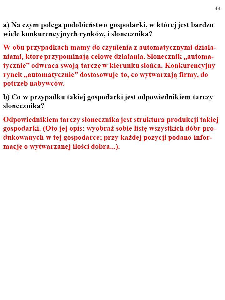 43 a) Na czym polega podobieństwo gospodarki, w której jest bardzo wiele konkurencyjnych rynków, i słonecznika.