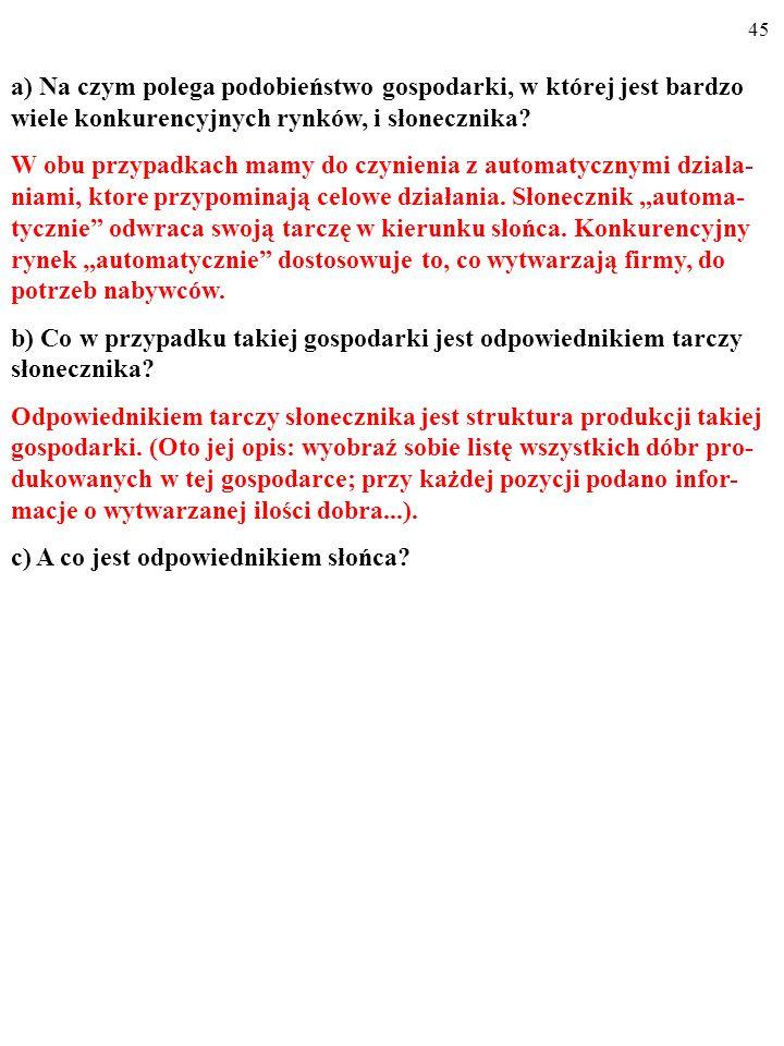 44 a) Na czym polega podobieństwo gospodarki, w której jest bardzo wiele konkurencyjnych rynków, i słonecznika.