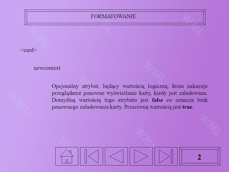 2 newcontext Opcjonalny atrybut, będący wartością logiczną, która nakazuje przeglądarce ponowne wyświetlanie karty, kiedy jest załadowana.