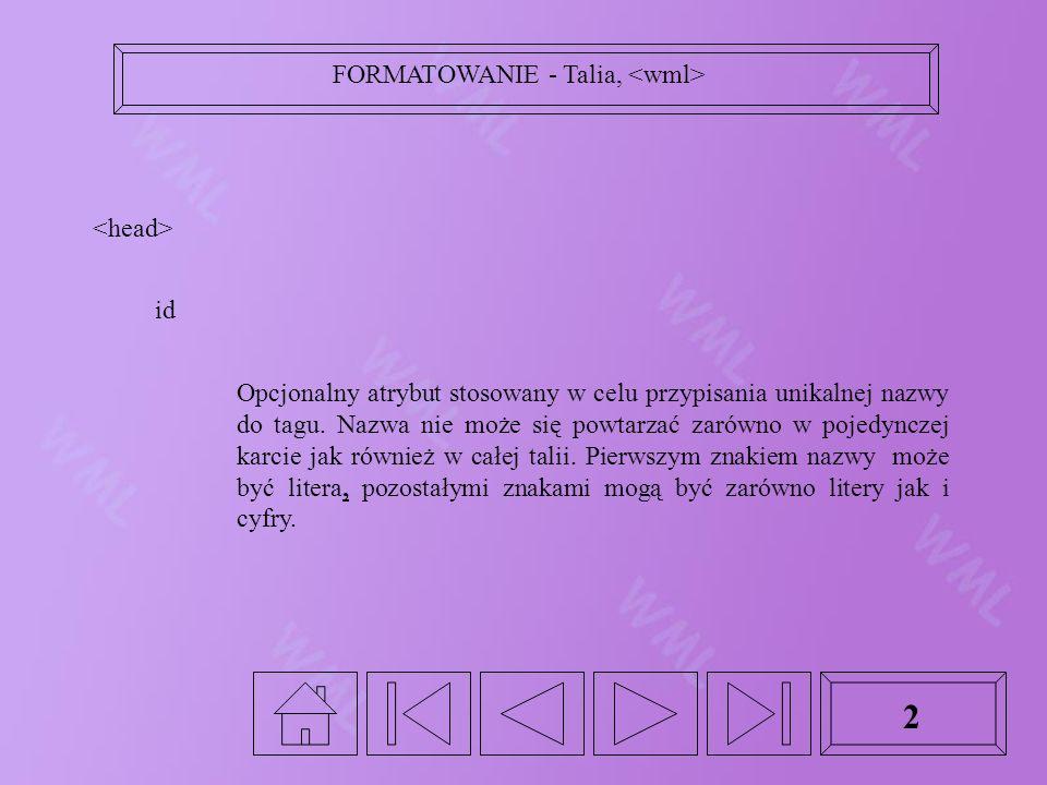 2 id Opcjonalny atrybut stosowany w celu przypisania unikalnej nazwy do tagu.