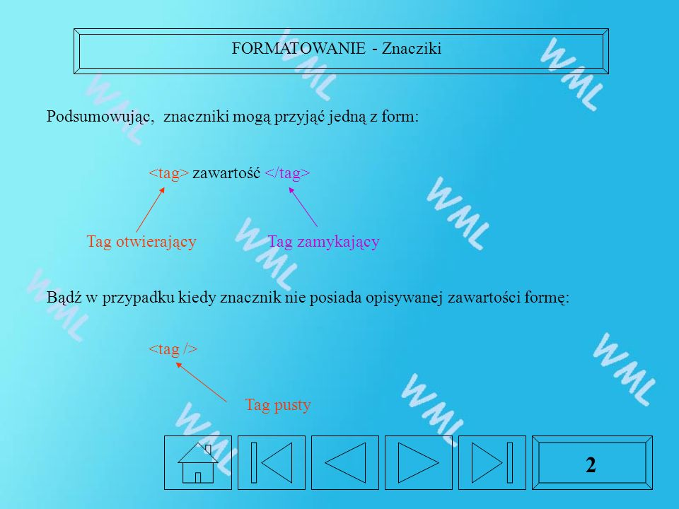 2 Podsumowując, znaczniki mogą przyjąć jedną z form: zawartość Tag otwierającyTag zamykający Bądź w przypadku kiedy znacznik nie posiada opisywanej zawartości formę: Tag pusty FORMATOWANIE - Znacziki