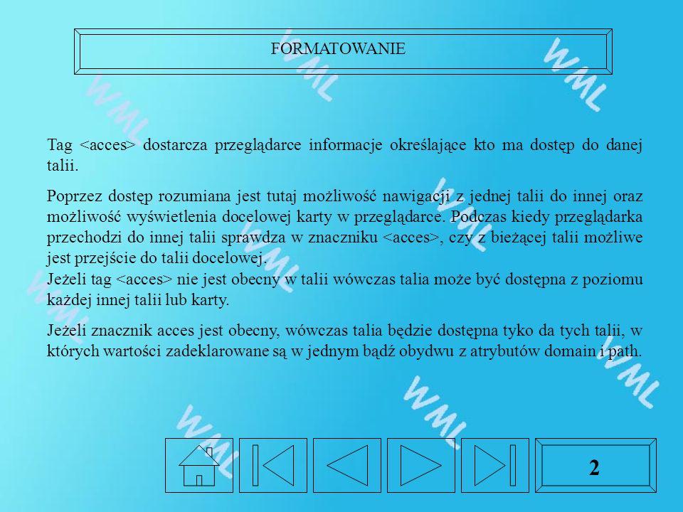 FORMATOWANIE 2 Tag dostarcza przeglądarce informacje określające kto ma dostęp do danej talii.