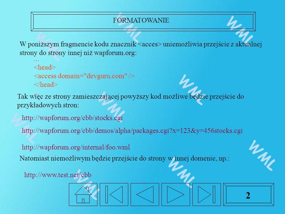 FORMATOWANIE 2 W poniższym fragmencie kodu znacznik uniemożliwia przejście z aktualnej strony do strony innej niż wapforum.org:...