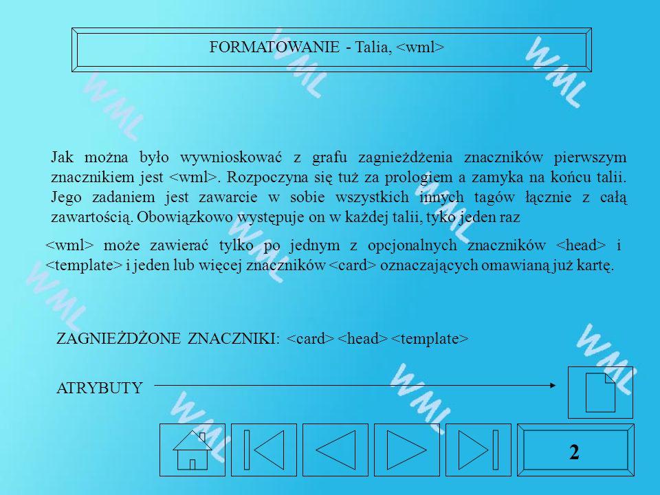 FORMATOWANIE - Talia, 2 Jak można było wywnioskować z grafu zagnieżdżenia znaczników pierwszym znacznikiem jest.