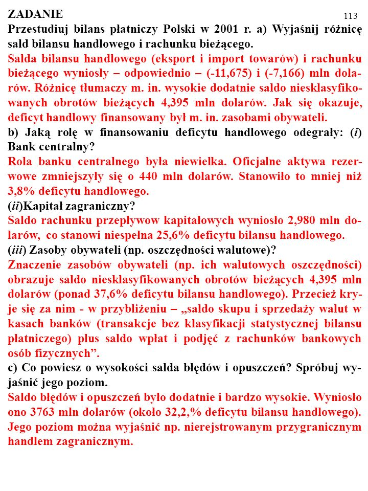 113 ZADANIE Przestudiuj bilans płatniczy Polski w 2001 r.