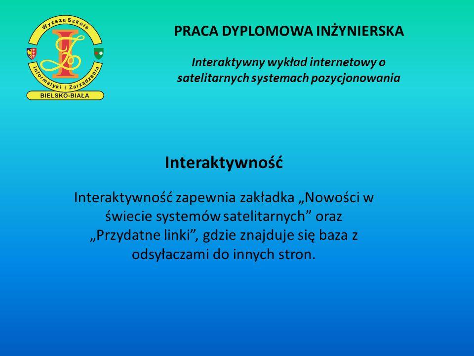PRACA DYPLOMOWA INŻYNIERSKA Interaktywny wykład internetowy o satelitarnych systemach pozycjonowania Interaktywność Interaktywność zapewnia zakładka N