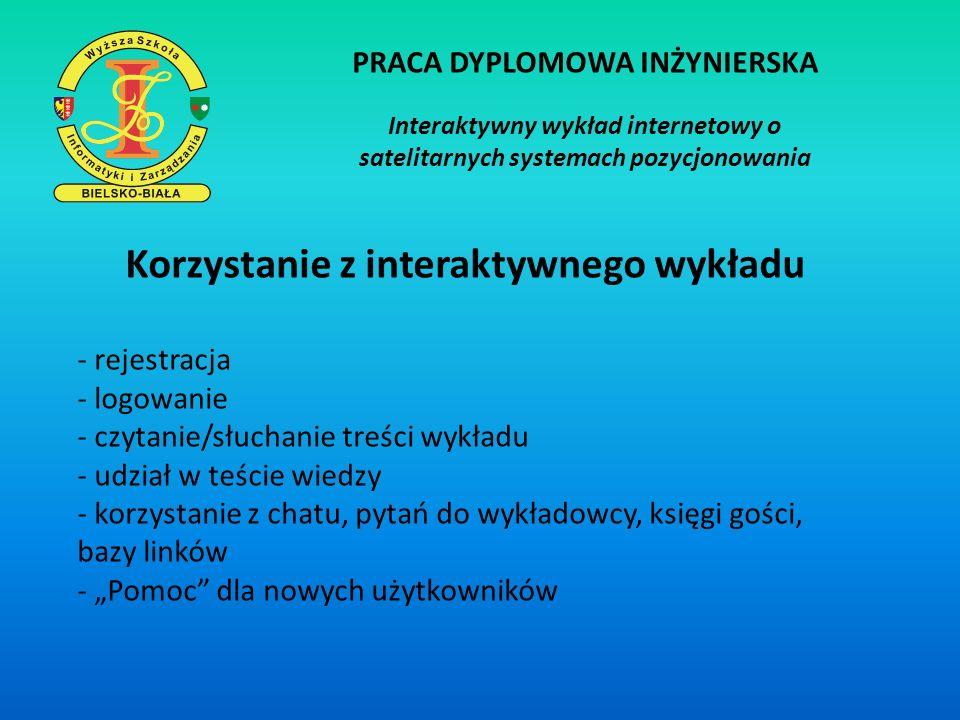 PRACA DYPLOMOWA INŻYNIERSKA Interaktywny wykład internetowy o satelitarnych systemach pozycjonowania Korzystanie z interaktywnego wykładu - rejestracj