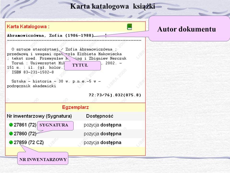 Autor dokumentu SYGNATURA NR INWENTARZOWY Karta katalogowa książki TYTUŁ