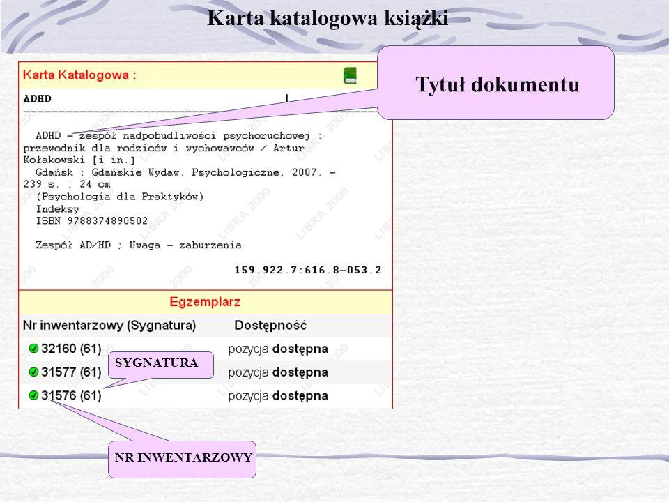 Karta katalogowa książki Tytuł dokumentu NR INWENTARZOWY SYGNATURA