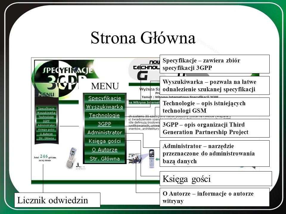 Strona Główna MENU Specyfikacje – zawiera zbiór specyfikacji 3GPP Wyszukiwarka – pozwala na łatwe odnalezienie szukanej specyfikacji Technologie – opi