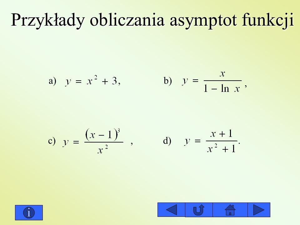 Przykłady obliczania asymptot funkcji a)b) c)d),,,.